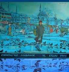 """150x150 cm - TÜAB - 2009 - """"Eminönü'nde Sonbahar"""""""